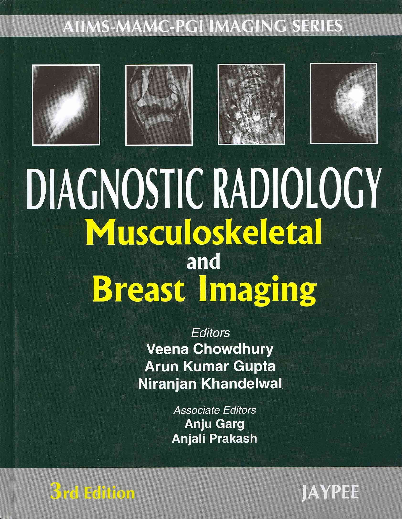 Diagnostic Radiology By Chowdhury, Veena/ Gupta, Arun Kumar/ Khandelwal, Niranjan